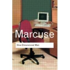 One-Dimensional Man : Studies in the Ideology of Advanced Industrial Society - Herbert Marcuse