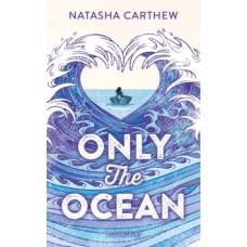 Only the Ocean - Natasha Carthew