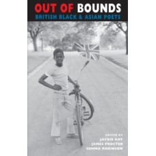 Out of Bounds: British Black & Asian Poets  -  Jackie Kay, James Procter, Gemma Robinson