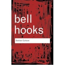 Outlaw Culture : Resisting Representations - bell hooks