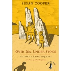 Over Sea, Under Stone : The Dark is Rising sequence - Susan Cooper