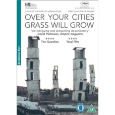 Over Your Cities Grass Will Grow - Sophie Fiennes