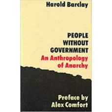 People without Government : An Anthropology of Anarchy -  Harold Barclay & Alex Comfort