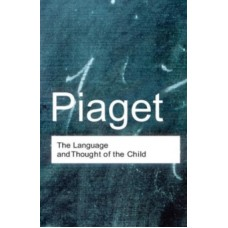 The Language and Thought of the Child - Jean Piaget