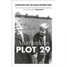 Plot 29: A Memoir - Allan Jenkins
