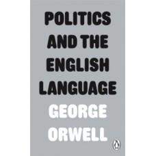 Politics and the English Language - George Orwell