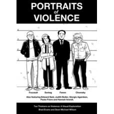 Portraits of Violence : Ten Thinkers on Violence : a Visual Exploration - Brad Evans & Sean Michael Wilson