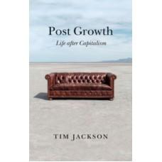 Post Growth : Life after Capitalism - Tim Jackson