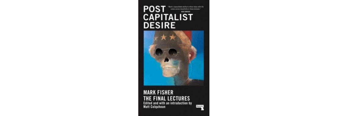 Postcapitalist Desire : The Final Lectures