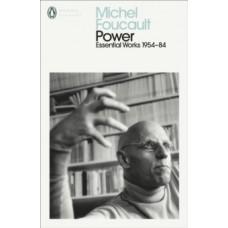 Power : The Essential Works of Michel Foucault 1954-1984 - Michel Foucault