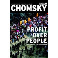 Profits Over People : Neoliberalism and the New Order - Noam Chomsky