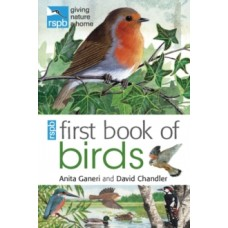 RSPB First Book Of Birds - Anita Ganeri, David Chandler & Mike Unwin