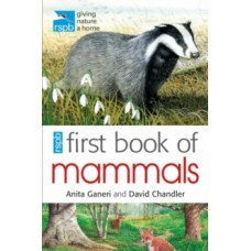 RSPB First Book Of Mammals - Anita Ganeri, David Chandler, Mike Unwin