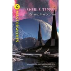 Raising The Stones - Sheri S. Tepper