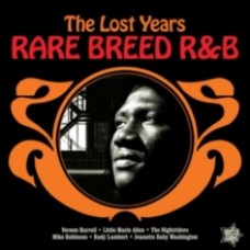 The Lost Years Rare Breed R&B - Various Artists