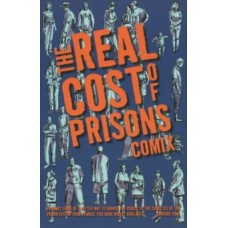 The Real Cost Of Prisons Comix - Lois Ahrens