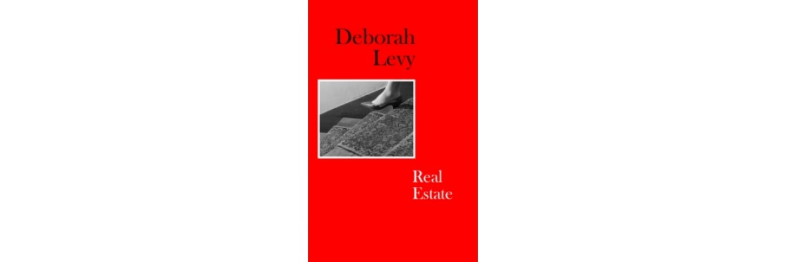 Real Estate - Deborah Levy