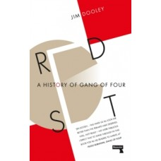 Red Set : A History of Gang of Four - James Dooley