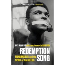 Redemption Song : Muhammad Ali and the Spirit of the Sixties - Mike Marqusee