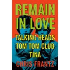 Remain in Love - Chris Frantz