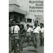 Reporting from Palestine 1943-44 - Barbara Board