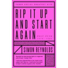 Rip it Up and Start Again : Postpunk 1978-1984 - Simon Reynolds