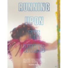 Running Upon The Wires - Kate Tempest