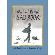Michael Rosen's Sad Book - Michael Rosen & Quentin Blake