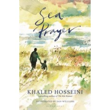 Sea Prayer - Khaled Hosseini  & Dan Williams