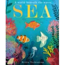 Sea : A World Beneath the Waves - Patricia Hegarty & Britta Teckentrup