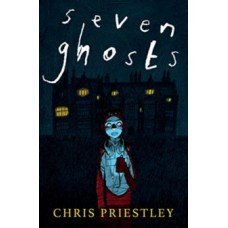 Seven Ghosts - Chris Priestley