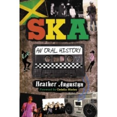 Ska : An Oral History - Heather Augustyn  & Cedella Marley