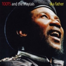 Ska Father - Toots and The Maytals