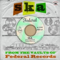 Ska from the Vaults of Federal Records - Various Artists