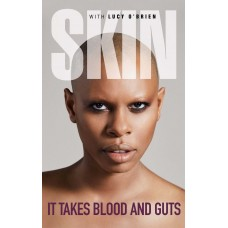 It Takes Blood and Guts- Skin & Lucy O'Brien