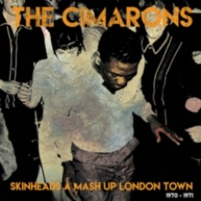 Skinheads a Mash Up London Town 1970-1971 - The Cimarons