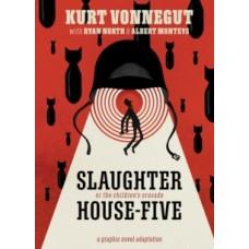 Slaughterhouse-Five: The Graphic Novel - Ryan North, Kurt Vonnegut & Albert Monteys