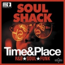Soul Shack: Time & Place - Various Artists