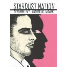 Stardust Nation - Deborah Levy & Andrzej Klimowski