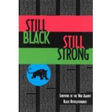 Still Black, Still Strong: Survivors of the U.S. War Against Black Revolutionaries - Dhoruba Bin Wahad, Assata Shakur & Mumia Abu-Jamal