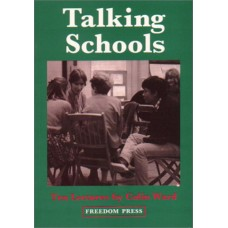 Talking Schools : Ten Lectures - Colin Ward