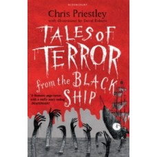 Tales of Terror from the Black Ship - Chris Priestley & David Roberts