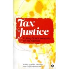 Tax Justice : Putting Global Inequality on the Agenda -  Matti Kohonen, Francine Mestrum (Ed)