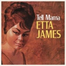 Tell Mama - Etta James