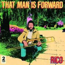 That Man Is Forward - Rico
