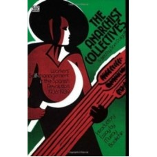 The Anarchist Collectives : Workers' Self-management in the Spanish Revolution, 1936-39 - Sam Dolgoff