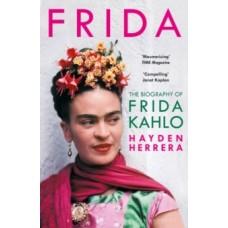 Frida : The Biography of Frida Kahlo - Hayden Herrera