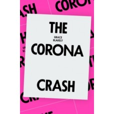 The Corona Crash : How the Pandemic Will Change Capitalism - Grace Blakeley