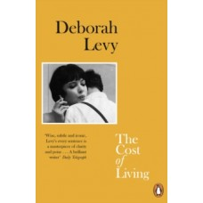 The Cost of Living - Deboarah Levy