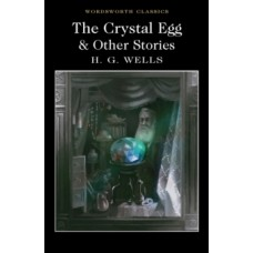 The Crystal Egg and Other Stories - H.G. Wells